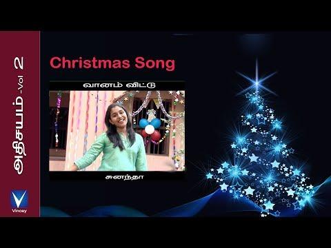 Tamil Christmas Song - Vaanam Vittu From Athisayam Vol -2 video