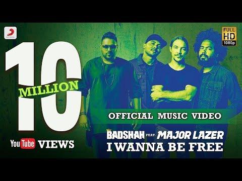 Badshah - I Wanna Be Free Feat Major Lazer   Official Music Video