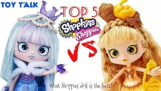 SHOPPIES DOLLS TOP 5 & TOP 5 MOST WANTED SHOPKINS DOLLS | TOY TALK