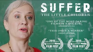 Suffer the Little Children - Official Trailer (2015)