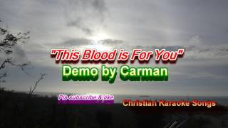 This blood is For You Demo By Carman