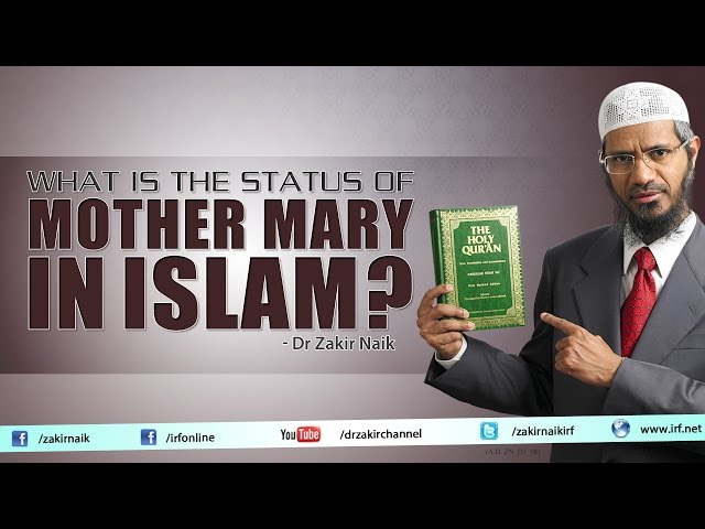 What is the status of Mother Mary in Islam? by Dr Zakir Naik