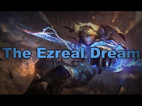 The Ezreal Dream...