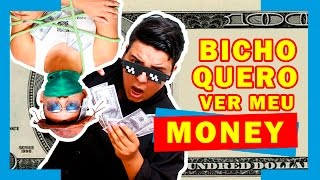 BICHO QUERO VER MEU MONEY | PARÓDIA: Bitch Better Have My Money - Rihanna [FALA JOHN]