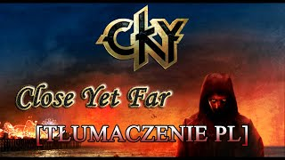 Watch Cky Close Yet Far video