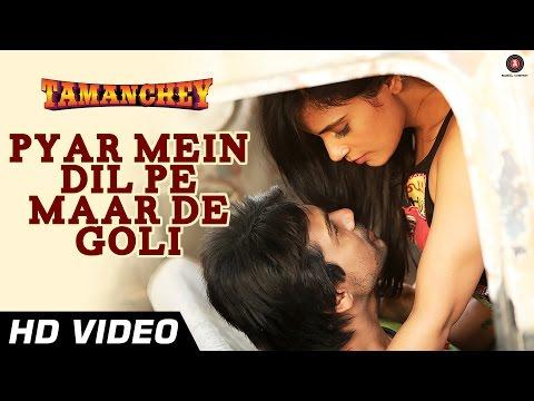 Pyar Mein Dil Pe Maar De Goli Official Video | Tamanchey | Nikhil...
