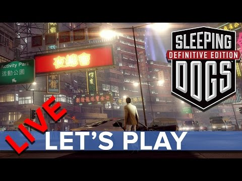 Sleeping Dogs: Definitive Edition - Eurogamer Let's Play LIVE