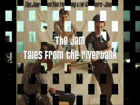 Jam - Tales From The Riverbank
