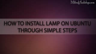 PHP Hindi Tutorial : 4 HOW TO INSTALL LAMP ON UBUNTU THROUGH SIMPLE STEPS