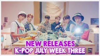 NEW RELEASES K-POP JULY WEEK THREE 2018