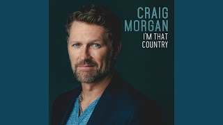 Craig Morgan I'm That Country