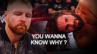 Dean Ambrose vs Seth Rollins • You wanna know why ?