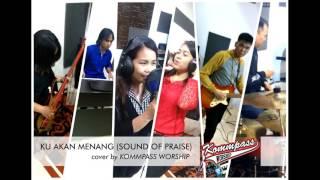 Download Lagu Ku Akan Menang Sound Of Praise Cover By Kommpass Worship Gratis