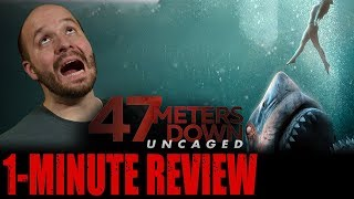 47 METERS DOWN: UNCAGED (2019) - One Minute Movie Review