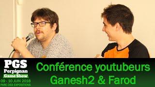 [PGS 2018] Perpignan Game Show - Conférence Farod & Ganesh2 du Samedi