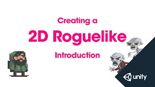 2D Roguelike 1 of 14 : Project Introduction
