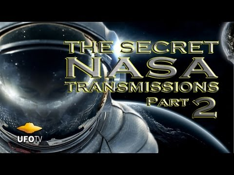 THE SECRET NASA TRANSMISSIONS 2 - UFOs In Space - FEATURE FILM