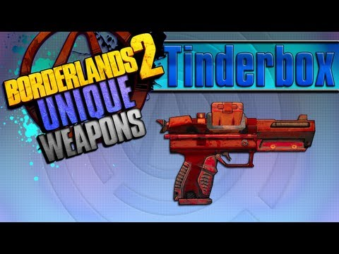 BORDERLANDS 2 | *Tinderbox* Unique Weapons Guide!!!