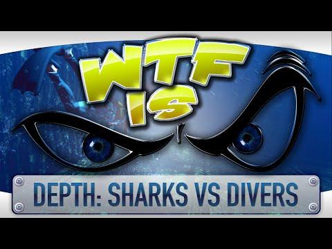 ► WTF Is... -  Depth: Sharks vs Divers ?