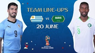 LINEUPS – URUGUAY V SAUDI ARABIA - MATCH 18 @ 2018 FIFA World Cup™