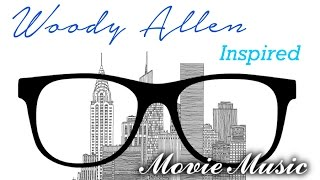 Woody Allen Music: Music Inspired by Woody Allen Movies & Films