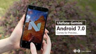 Ulefone Gemini Android 7.0 Preview