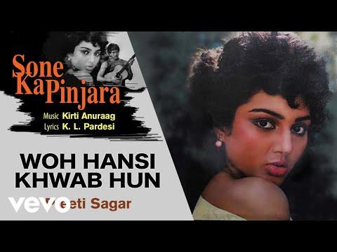 download lagu Woh Hansi Khwab Hun - Sone Ka Pinjara  gratis