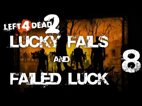 Left 4 Dead 2 Lucky Fails & Failed Luck 8