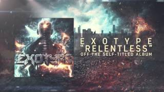 Exotype ft. Ronnie Canizaro - Relentless
