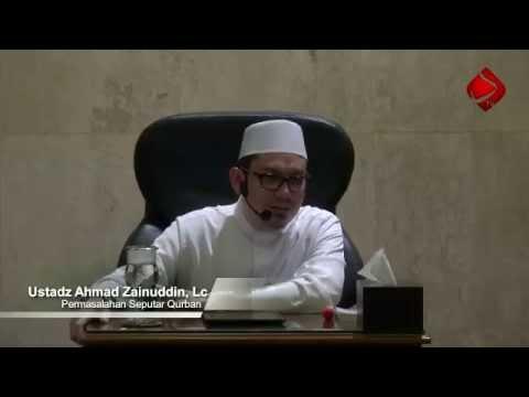 Permasalahan Seputar Qurban #2 - Ustadz Ahmad Zainuddin, Lc