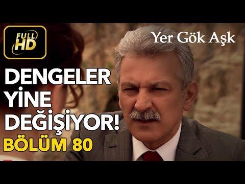 Yer Gök Aşk 80. Bölüm / Full HD (Tek Parça)