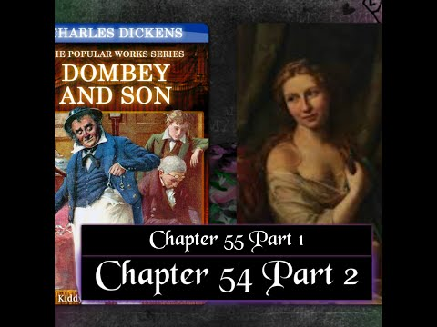 Charles Dickens Dombey And Son Chapter 54 Part 2 Chapter 55 Part 1