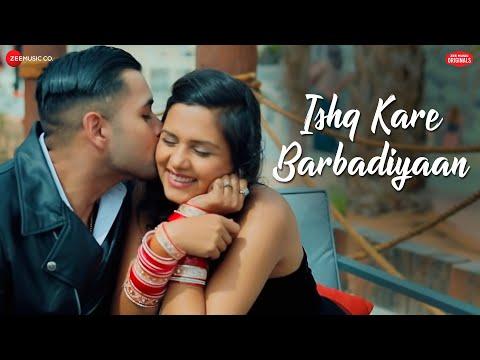 Download Lagu  Ishq Kare Barbadiyaan | Ankit Tiwari | Vivek Kar , Kumaar |  Zee  Originals Mp3 Free