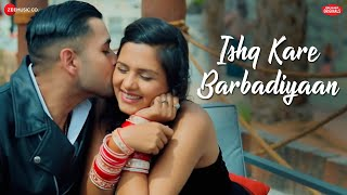 Ishq Kare Barbadiyaan | Ankit Tiwari | Vivek Kar , Kumaar |  Zee Music Originals