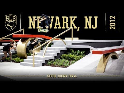 2012 SLS World Championship: Newark, NJ | SUPER CROWN FINAL | Full Broadcast