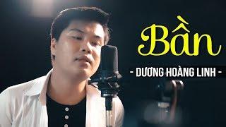 Nhạc Vàng Bolero NGHE BUỒN XÓT XA: BẦN - DƯƠNG HOÀNG LINH MV HD