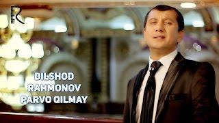 Dilshod Rahmonov - Parvo qilmay | Дилшод Рахмонов - Парво килмай