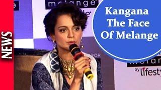 Latest Bollywood News - Kangana Ranaut The New Brand Ambasador For Melange  - Bollywood Gossip 2016