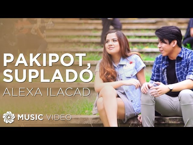 Alexa Ilacad - Pakipot, Suplado (Official Music Video)