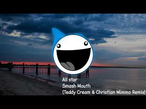 Smash Mouth - All Star (Teddy Cream & Christian Mimmo Remix)