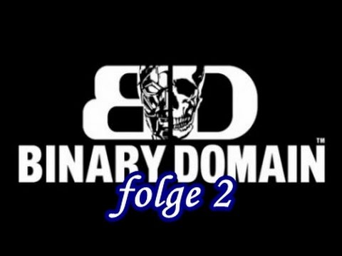 """Let´s play """"Binary Domain"""" #02 """"abgefuckte psycho Bots"""""""