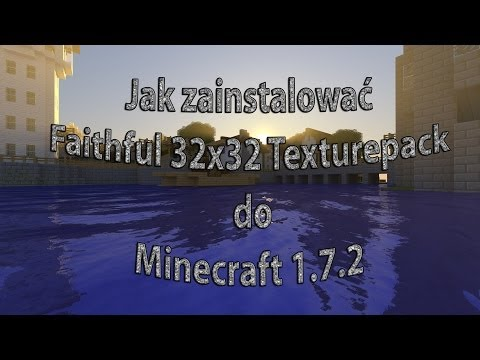 Jak zainstalować Faithful 32x32 Texturepack do Minecraft 1.7.2