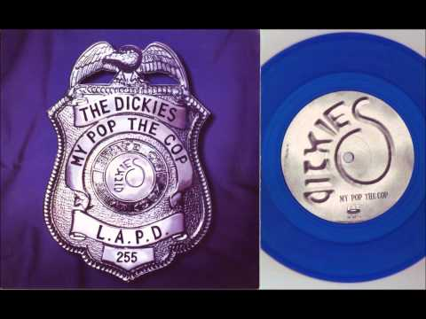 Dickies - My Pop The Cop