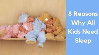 8 Reasons Why All Kids Need Sleep