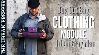 Clothing Module for Urban Bug Out Bag | Gray Man