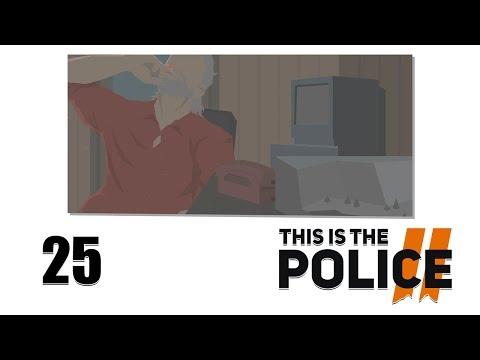 This is The Police 2 - Прохождение pt25 - 15-16 декабря