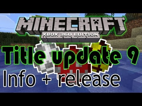 TU9 confirmed features + release date? Minecraft xbox 360 edition - title update 9