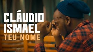 Cláudio Ismael - Teu Nome (Official Video)