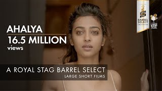 Ahalya | Sujoy Ghosh | Royal Stag Barrel Select Large Short Films