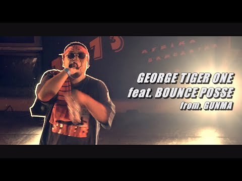 GEORGE TIGER ONE feat.BOUNCE POSSE from.GUNMA
